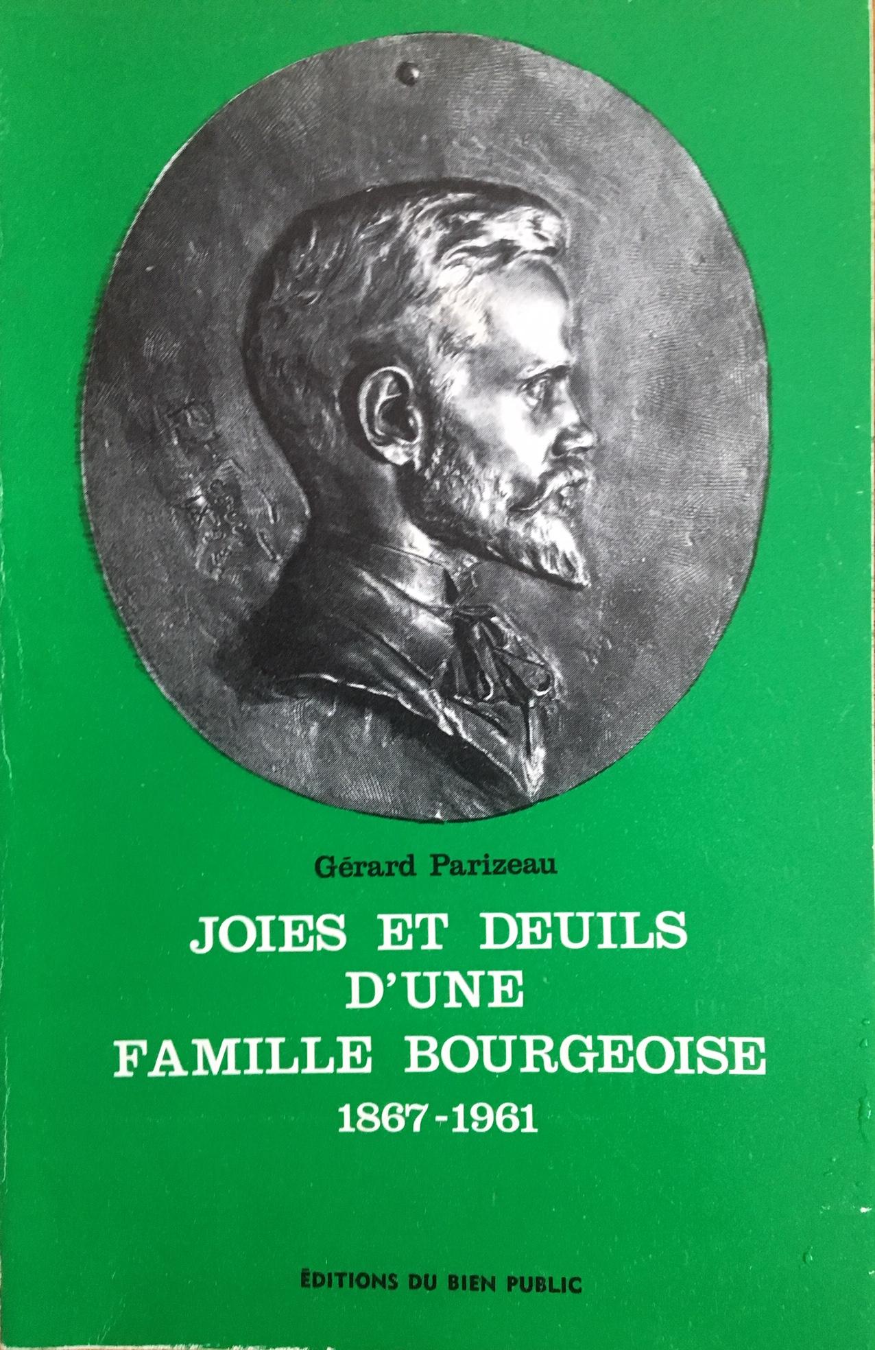 Joies et deuils d'une famille bourgeoise 1867-1961